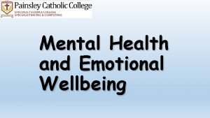 Mental Health and Emotional Wellbeing Mental Health and