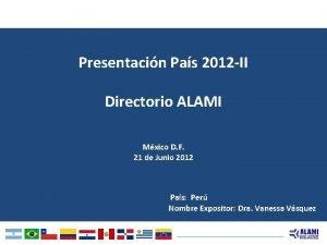 Presentacin Pas 2012 II Directorio ALAMI Mxico D