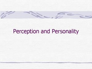 Perception and Personality Perception Attribution and Learning The