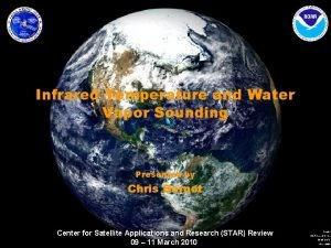 Infrared Temperature and Water Vapor Sounding Presented by