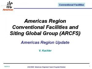 Conventional Facilities Americas Region Conventional Facilities and Siting