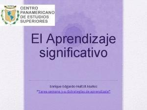 El Aprendizaje significativo Enrique Edgardo Huitzil Muoz Tarea