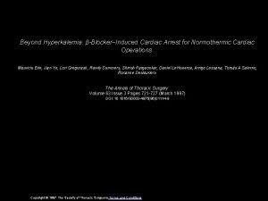 Beyond Hyperkalemia BlockerInduced Cardiac Arrest for Normothermic Cardiac