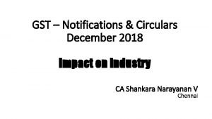GST Notifications Circulars December 2018 Impact on Industry