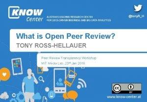 tony RH What is Open Peer Review TONY