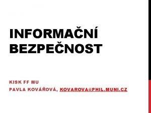 INFORMAN BEZPENOST KISK FF MU PAVLA KOVOV KOVAROVAPHIL