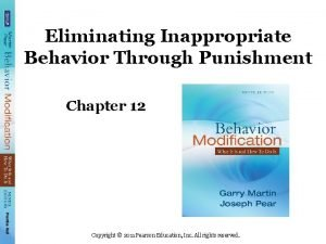 Eliminating Inappropriate Behavior Through Punishment Chapter 12 Copyright
