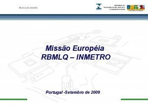 Marca do evento Misso Europia RBMLQ INMETRO Portugal