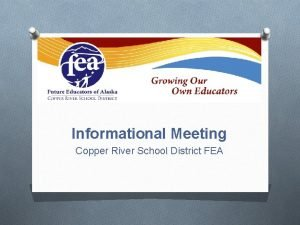 Informational Meeting Copper River School District FEA What