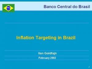 Banco Central do Brasil Inflation Targeting in Brazil