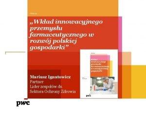 Advisory Wkad innowacyjnego przemysu farmaceutycznego w rozwj polskiej
