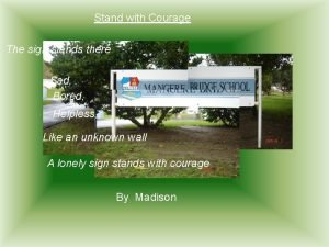 Stand with Courage The sign stands there Sad