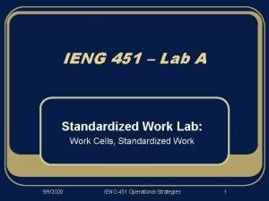 IENG 451 Lab A Standardized Work Lab Work