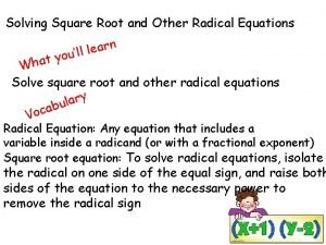 Solving Square Root and Other Radical Equations n