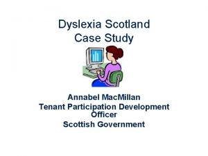 Dyslexia Scotland Case Study Annabel Mac Millan Tenant
