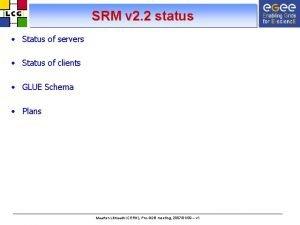 SRM v 2 2 status Status of servers