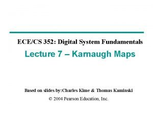 ECECS 352 Digital System Fundamentals Lecture 7 Karnaugh