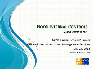 GOOD INTERNAL CONTROLS and why they fail CUNY