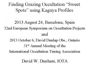 Finding Grazing Occultation Sweet Spots using Kaguya Profiles