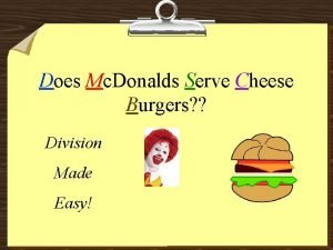 Does Mc Donalds Serve Cheese Burgers Division Made