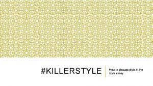 KILLERSTYLE How to discuss style in the style