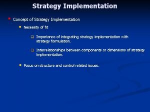 Strategy Implementation Concept of Strategy Implementation Necessity of