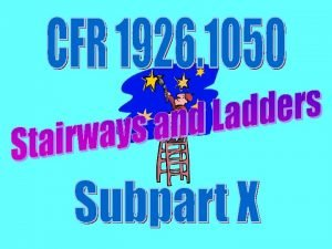 Subpart X Ladders 1926 1050 1060 Portable ladders