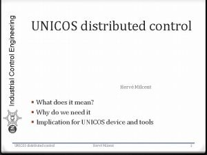Industrial Control Engineering UNICOS distributed control Herv Milcent