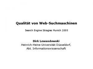 Qualitt von WebSuchmaschinen Search Engine Stragies Munich 2005