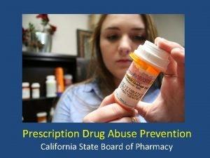 Prescription Drug Abuse Prevention California State Board of