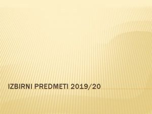 IZBIRNI PREDMETI 201920 IZBIRNI PREDMETI Zakon o osnovni