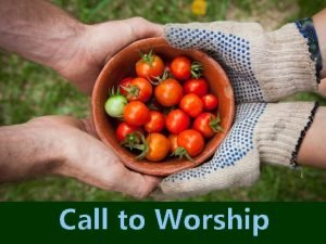 Call to Worship Chant 742 Gathered here in