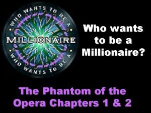 Who wants to be a Millionaire The Phantom