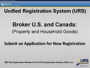 Unified Registration System URS Broker U S and