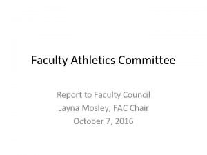 Faculty Athletics Committee Report to Faculty Council Layna