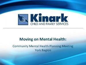 Moving on Mental Health Community Mental Health Planning