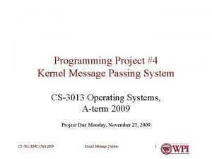Programming Project 4 Kernel Message Passing System CS3013