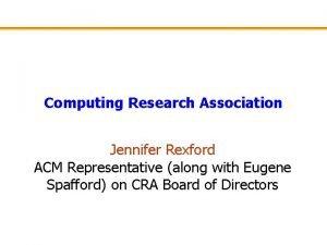 Computing Research Association Jennifer Rexford ACM Representative along