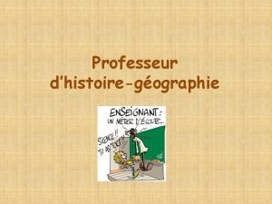 Professeur dhistoiregographie Les tudes pour devenir professeur de