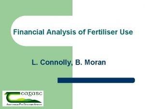 Financial Analysis of Fertiliser Use L Connolly B