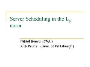 Server Scheduling in the Lp norm Nikhil Bansal