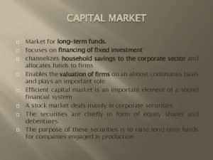 CAPITAL MARKET Market for longterm funds focuses on