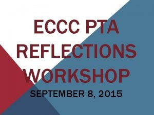 ECCC PTA REFLECTIONS WORKSHOP SEPTEMBER 8 2015 2015