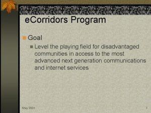 e Corridors Program n Goal n Level the