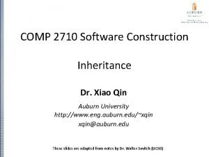 COMP 2710 Software Construction Inheritance Dr Xiao Qin