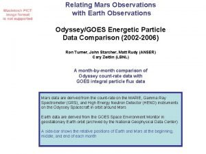 Relating Mars Observations with Earth Observations OdysseyGOES Energetic