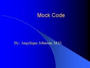 Mock Code By Angelique Johnson M D Mock