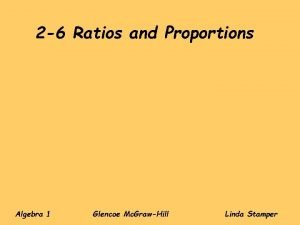 2 6 Ratios and Proportions Algebra 1 Glencoe