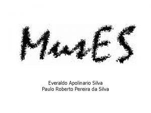 Everaldo Apolinario Silva Paulo Roberto Pereira da Silva