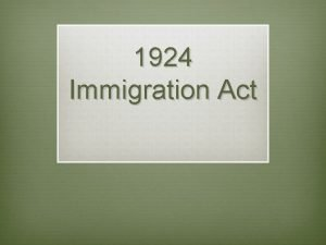 1924 Immigration Act Immigration Act of 1882 If